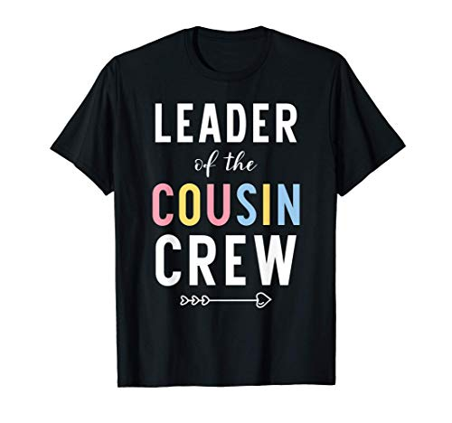 Leader Of The Cousin Crew T-Shirt