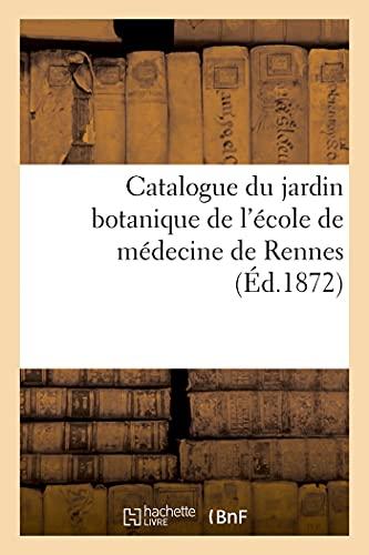Catalogue du jardin botanique de lécole de médecine de Rennes