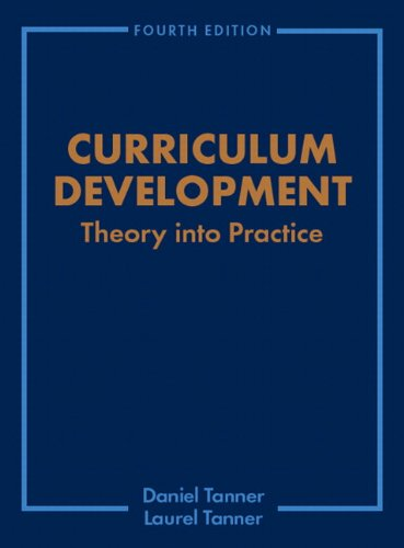 Curriculum Development: Theory Into Practice (4th Edition)