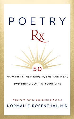 Compare Textbook Prices for Poetry Rx: How 50 Inspiring Poems Can Heal and Bring Joy To Your Life  ISBN 9781722505066 by Rosenthal M.D., Norman E.