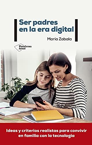 Ser padres en la era digital de María Zabala