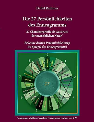 Die 27 Persönlichkeiten des Enneagramms: Erkenne deinen Persönlichkeitstyp im Spiegel des Enneagramms!