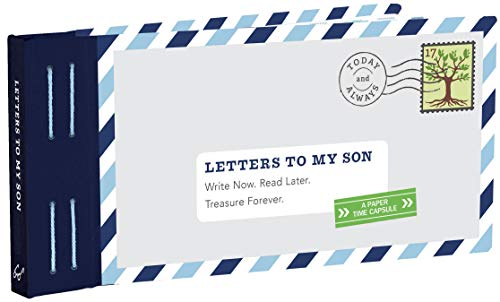 Letters to My Son: Write Now. Read Later. Treasure Forever. (Mother Son Journal, Gifts for Son, Letter Books)
