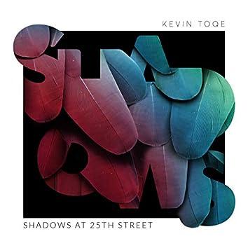 Shadows at 25th Street