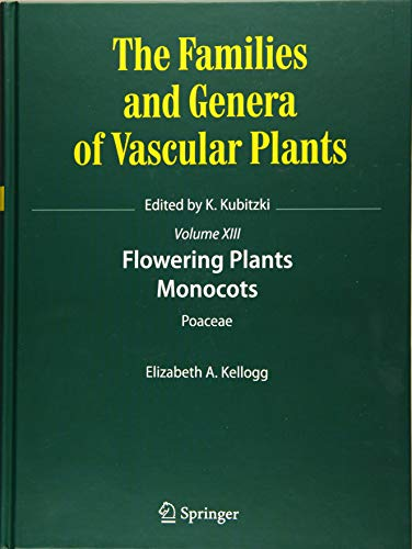 Flowering Plants. Monocots: Poaceae (The Families and Genera of Vascular Plants (13), Band 13)