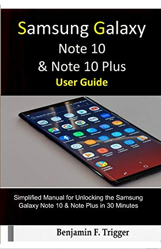 Samsung Galaxy Note 10 & Note 10 Plus User Guide: Simplified Manual for Unlocking the Samsung Galaxy Note 10 & Note Plus in 30 Minutes