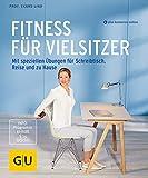 Fitness für Vielsitzer: Mit speziellen Übungen für Schreibtisch, Reise und zu Hause (GU Multimedia Körper, Geist & Seele)
