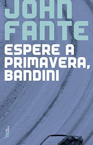 Espere a primavera, Bandini