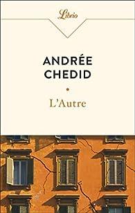 L'Autre par Andrée Chedid