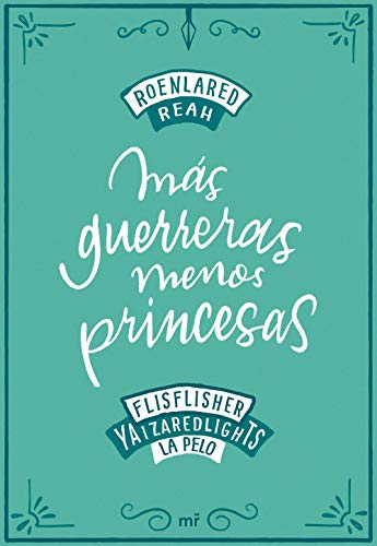 Más guerreras, menos princesas eBook: RoEnLaRed, Reah, Flisflisher ...