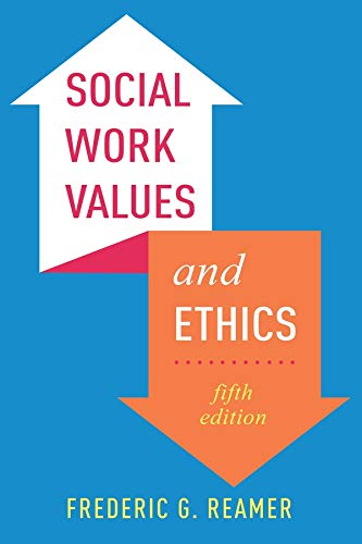 Social Work Values and Ethics (Foundations of Social Work Knowledge)
