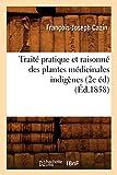 Traité pratique et raisonné des plantes médicinales indigènes (2e éd) (Éd.1858)