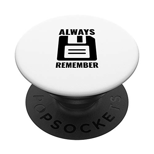 Always remember – Floppy Disk PopSockets PopGrip: Swappable Grip for Phones & Tablets
