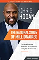 The National Study of Millionaires: Findings from the Research Study Behind Chris Hogan's Everyday Millionaires