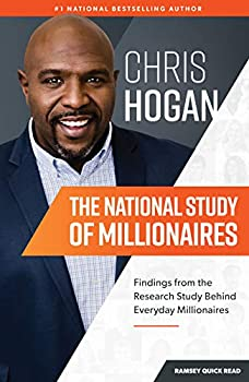 The National Study of Millionaires  Findings From the Research Study Behind Everyday Millionaires