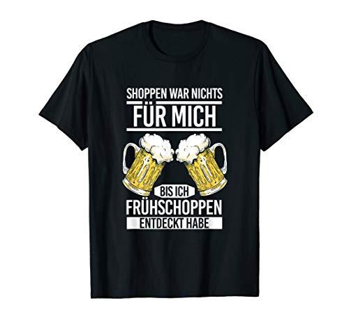 Shoppen War Nichts Bis Frühschoppen Bier Trinken Biertrinker T-Shirt