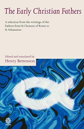 The Early Christian Fathers: A Selection from the...