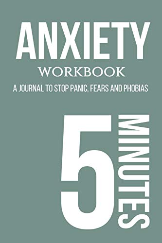 Anxiety workbook. A journal to stop panic, fears and phobias.: Stress free life. Write down your negative beliefs, panic attacks and more. Guided ... to fill in physical sensations and more.
