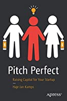 Pitch Perfect: Raising Capital for Your Startup Front Cover