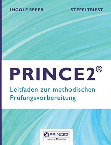 PRINCE2: Leitfaden zur methodischen Prüfungsvorbereitung