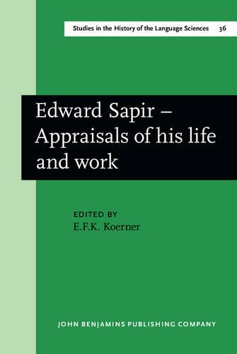 Edward Sapir – Appraisals of his life and work (Studies in the History of the Language Sciences)