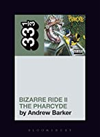 Bizarre Ride II the Pharcyde (33 1/3)