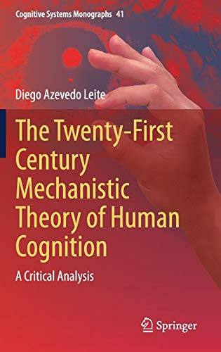 The Twenty-first Century Mechanistic Theory of Human Cognition: A Critical Analysis: 41