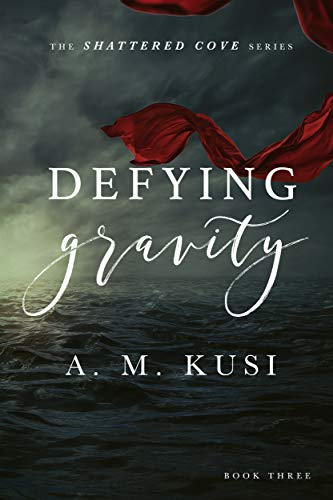 Defying Gravity: Shattered Cove Series Book 3