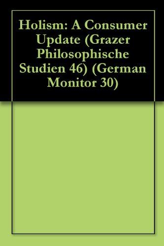 Holism: A Consumer Update (Grazer Philosophische Studien 46) (German Monitor 30) (English Edition)