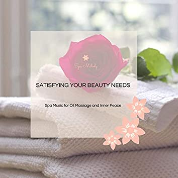 Satisfying Your Beauty Needs - Spa Music For Oil Massage And Inner Peace