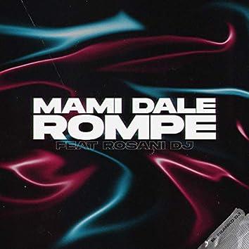 Mami Dale Rompe (Remix)