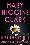 Image of Kiss the Girls and Make Them Cry: A Novel