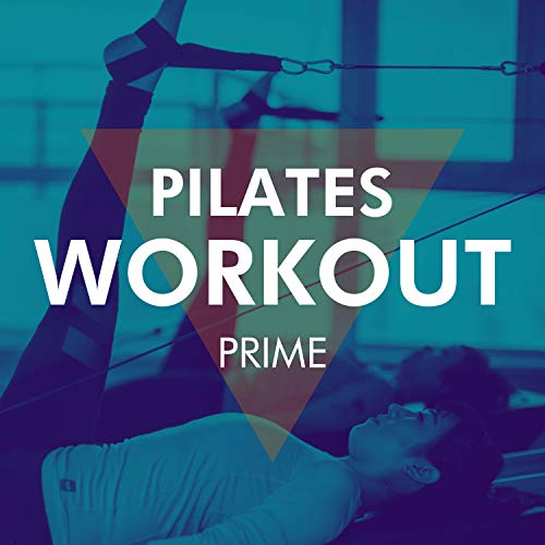 Pilates Workout Prime - Chillout and Lounge Beats for Power Pilates