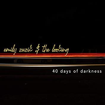 40 Days of Darkness (feat. The Looking)