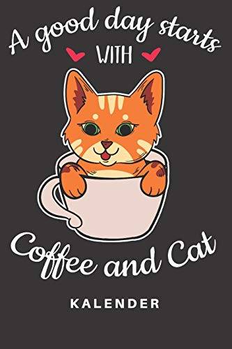 Kalender: Kalender | Notizkalender | Schreibkalender | Jahreskalender | Tageskalender | DIN A5 | Katze | Katzen | Katzenhalter | Kitten | Hauskatze | ... Cafe | Kaffeebohnen | Kaffeetasse | Espresso