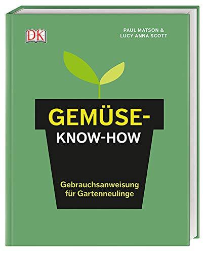 Gemüse-Know-how: Gebrauchsanweisung für Gartenneulinge
