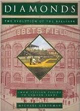 Diamonds: Evolution of the Ballpark from Elysian Fields to Camden Yards