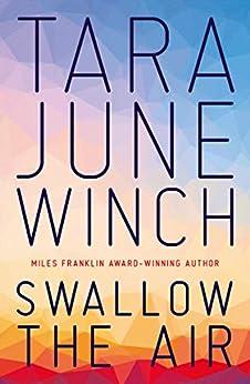 Swallow the Air (David Unaipon Award Winners Series) by [Tara Winch]