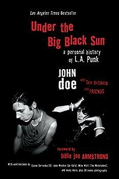 Under the Big Black Sun  A Personal History of L.A Punk