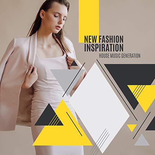 New Fashion Inspiration – House Music Generation