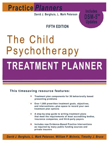 Compare Textbook Prices for The Child Psychotherapy Treatment Planner: Includes DSM-5 Updates  ISBN 9798524551924 by David J. Berghuis,L. Mark Peterson,William P. McInnis,Timothy J. Bruce