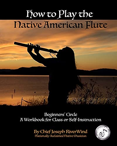 How To Play the Native American Flute: Beginners' Circle - Student Workbook for Class or Self-Instruction (English Edition)