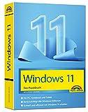 Windows 11 Praxisbuch - das neue Windows komplett erklärt. Für Einsteiger und Fortgeschrittene