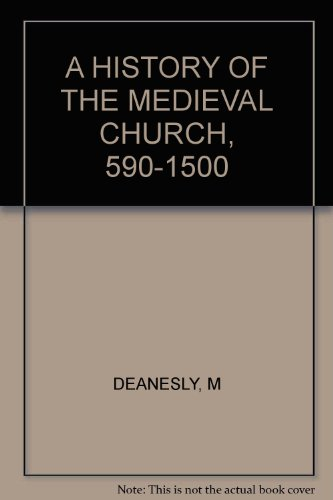 A History of the Medieval Church 590-1500 with Two Maps
