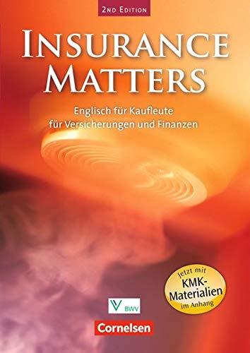 Insurance Matters - Second Edition: B1-Mitte B2 - Schülerbuch (Insurance Matters - Englisch für Kaufleute für Versicherungen und Finanzen / Second Edition)