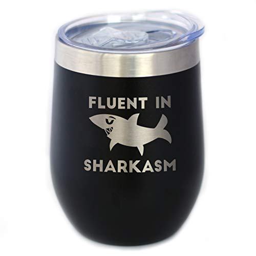 Fluent in Sharkasm - Funny Shark Wine Tumbler Glass with Sliding Lid - Stainless Steel Insulated Mug - Cute Shark Decor Gifts