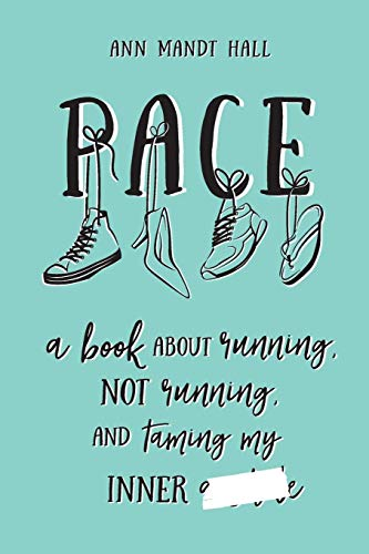 Pace: A Book About Running, Not Running and Taming My Inner ******* (Censored Version)