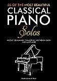55 Of The Most Beautiful Classical Piano Solos: Piano Clásico: Bach, Beethoven, Chopin, Debussy, Handel, Mozart, Satie, Schubert, Tchaikovsky y otros ... | 55 Partituras para piano (English Version)