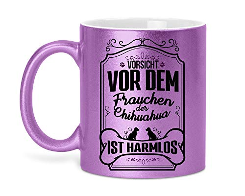 Tasse Kaffeetasse mit Lila Glitzer Chihuahua Hund Spruch - Beidseitiger Druck