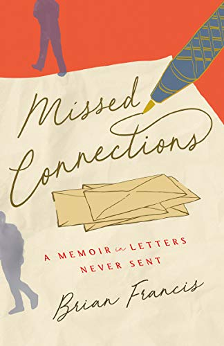 Missed Connections: A Memoir in Letters Never Sent